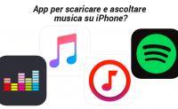 Quali sono le applicazioni per ascoltare e scaricare musica da iPhone iPad?